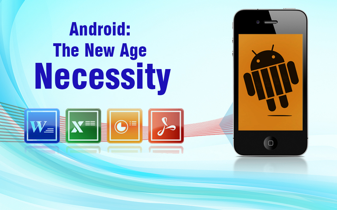 Android Apps: The New Age Necessity