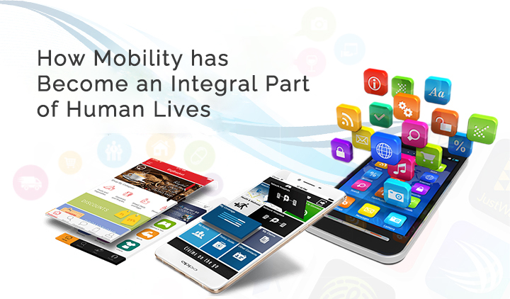 How Mobility has Become an Integral Part of Human Lives